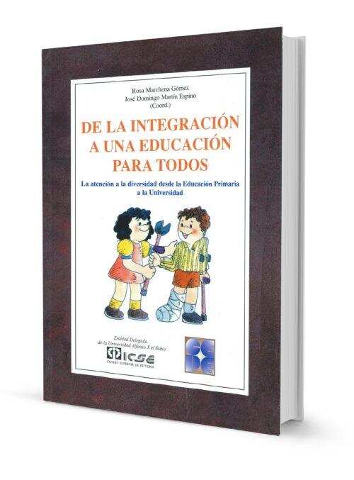 De la Integración a una Educación para Todos. La atención a la diversidad desde la Educación Primaria a la Universidad