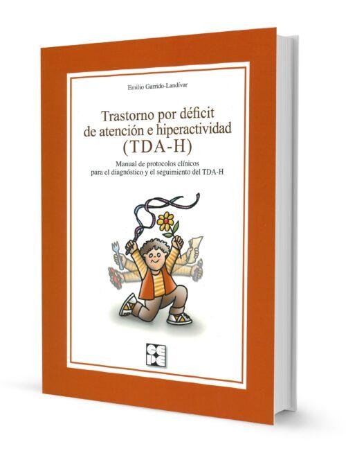 Trastorno por déficit de atención e hiperactividad. Manual de protocolos clínicos para el diagnóstico y seguimiento del TDA-H