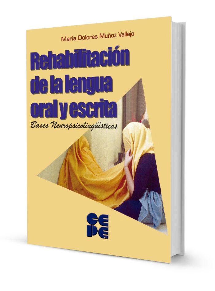 Rehabilitación de la Lengua Oral y Escrita. Bases neuropsicolingüísticas