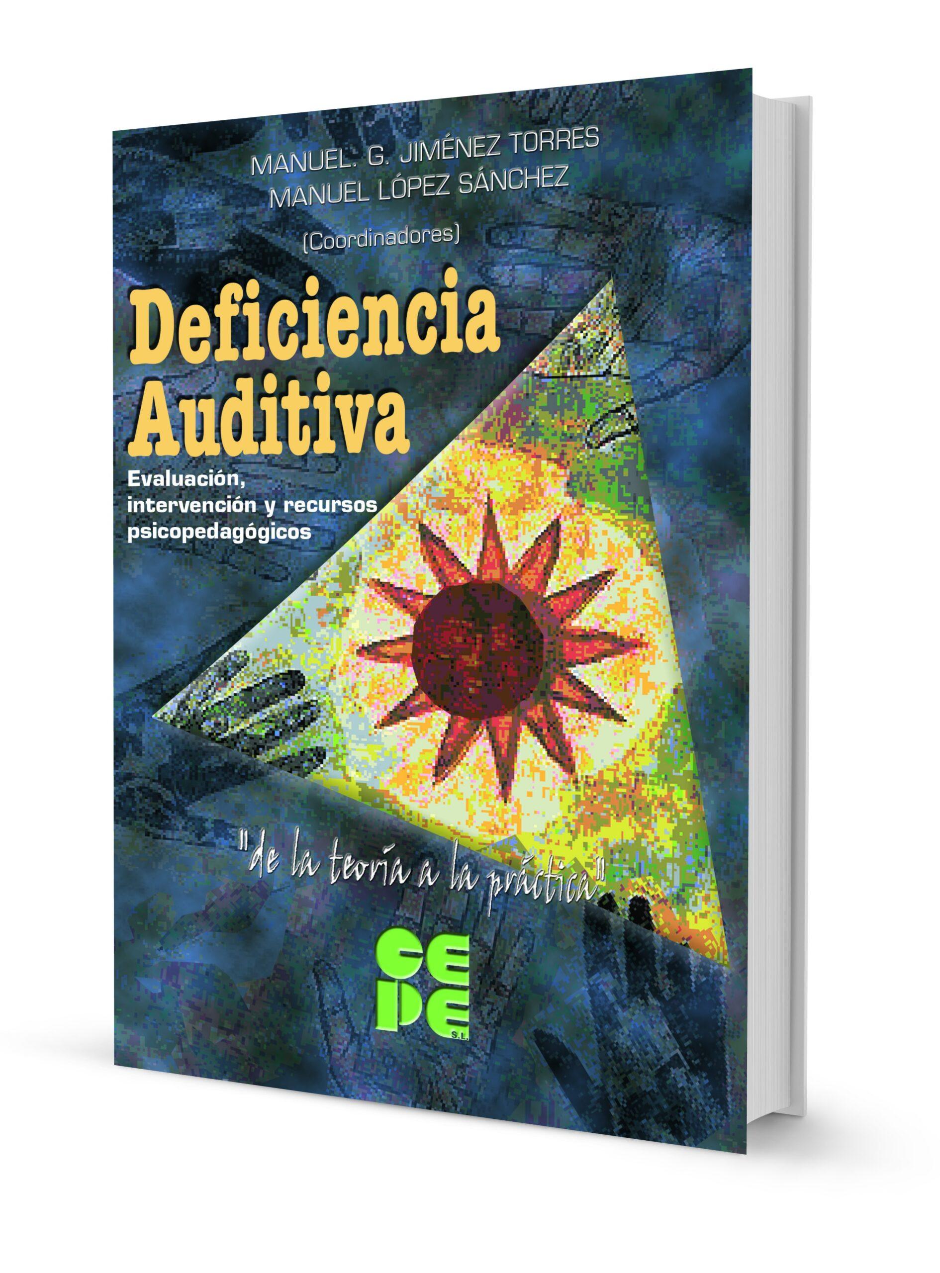 Deficiencia Auditiva. Evaluación, intervención y recursos psicopedagógicos