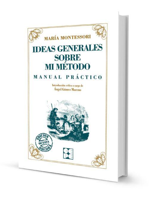 Ideas Generales sobre mi Método. Manual práctico