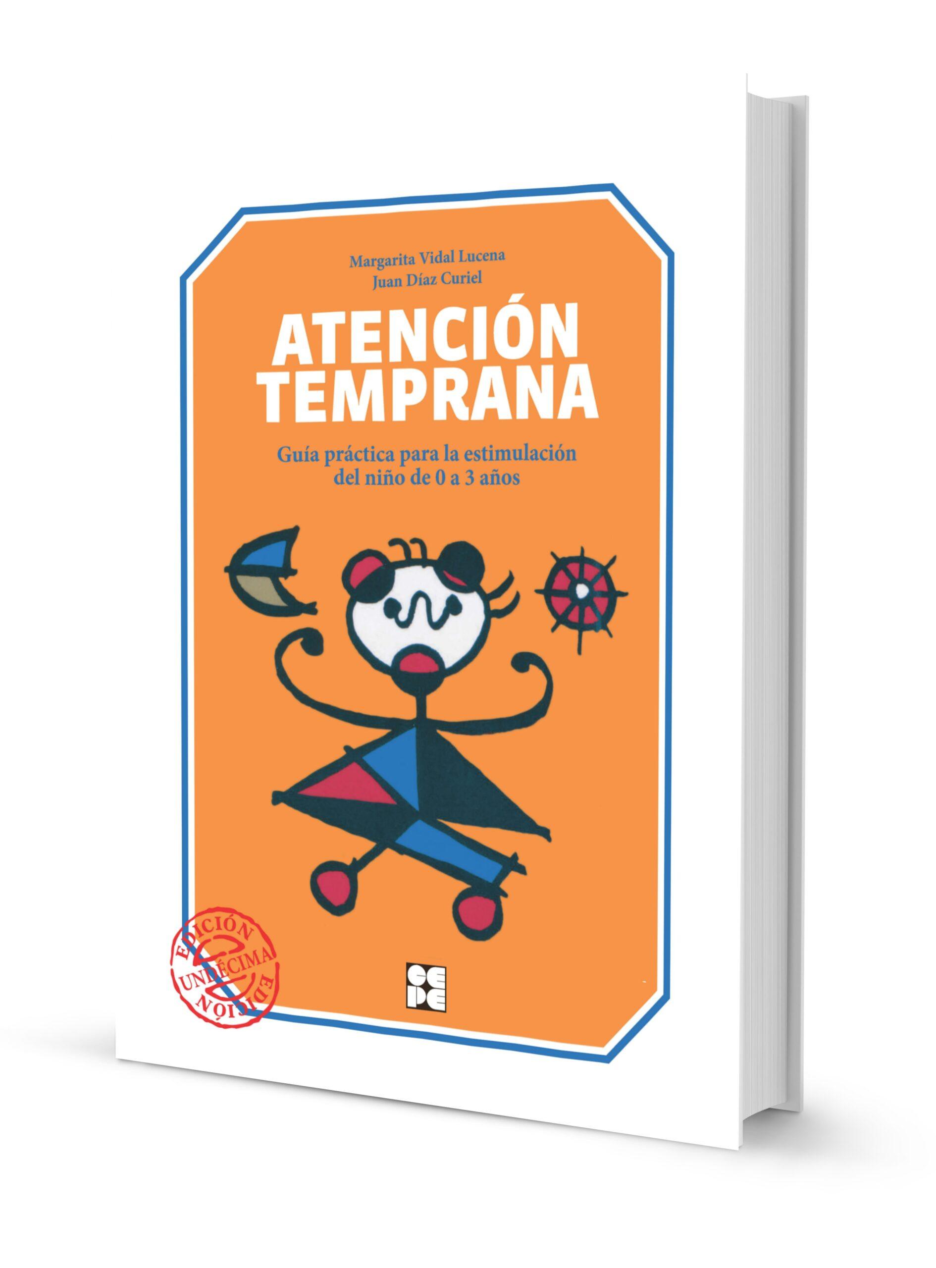 Atención Temprana. Guía práctica para la estimulación del niño de 0 a 3 años