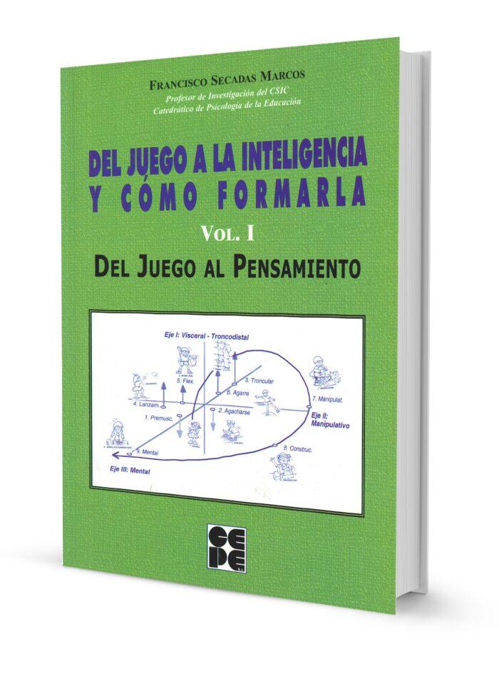 Del Juego a la Inteligencia y Cómo Formarla. Vol. I. Del Juego al Pensamiento