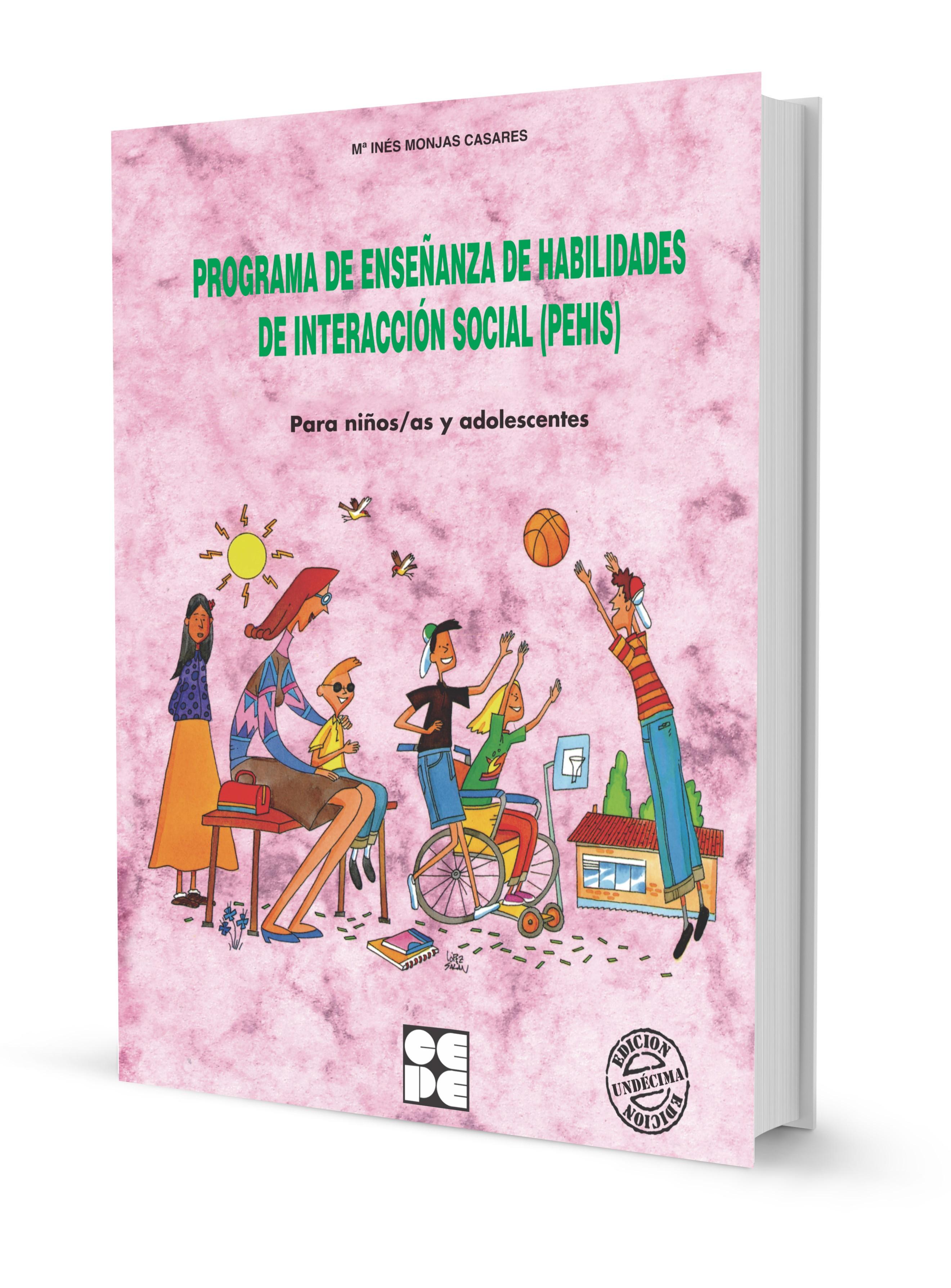 Programa de Enseñanza de Habilidades de Interacción Social (PEHIS). Para niños y niñas en edad escolar