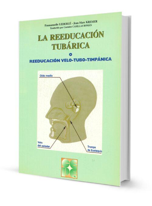 La Reeducación Tubárica. Reeducación velo-tubo-timpánica