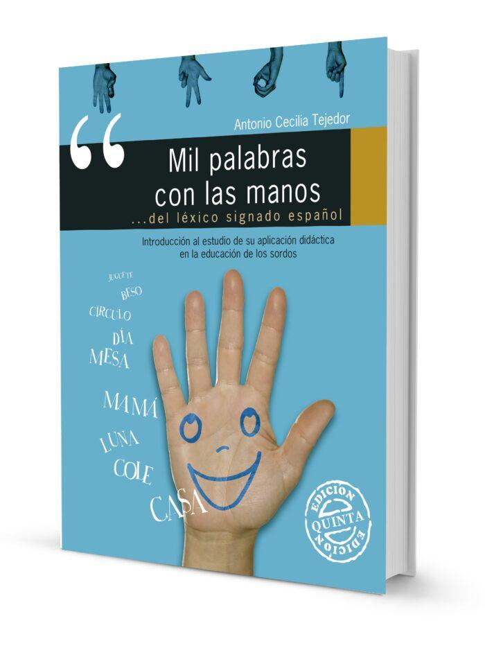 Mil Palabras con las Manos. Introducción al estudio de su aplicación directa en la educación de los sordos