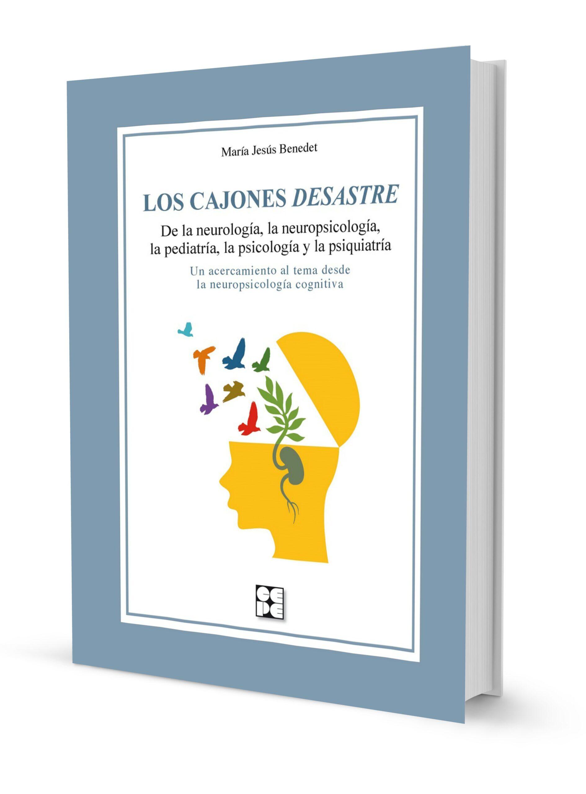 Los Cajones Desastre. De la neurología, la neuropsicología, la pediatría, la psicología y la psiquiatría