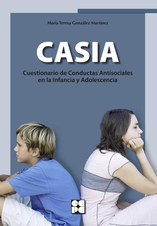 Cuestionario de Conductas Antisociales en la Infancia (CASIA) MANUAL.