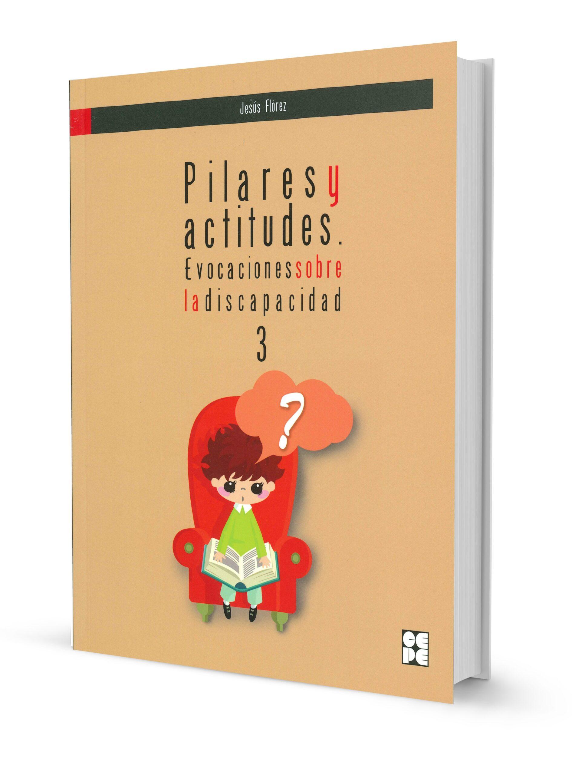 Pilares y Actitudes. Evocaciones sobre la discapacidad 3