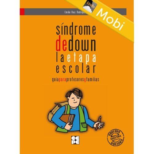 Síndrome de Down. La Etapa Escolar. Guía para profesores y familias (MOBI)