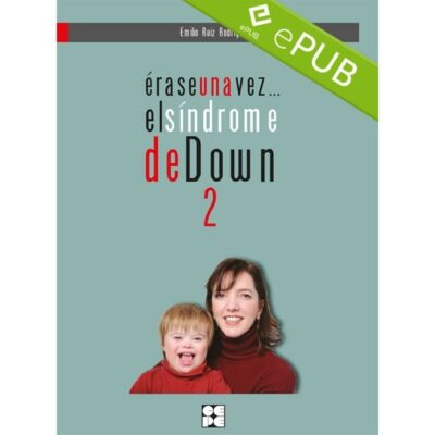 Erase una vez... el Síndrome de Down 2 (EPUB)