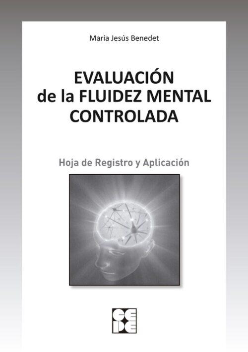 Evaluación de la fluidez mental controlada. Hoja de Registro y Aplicación.