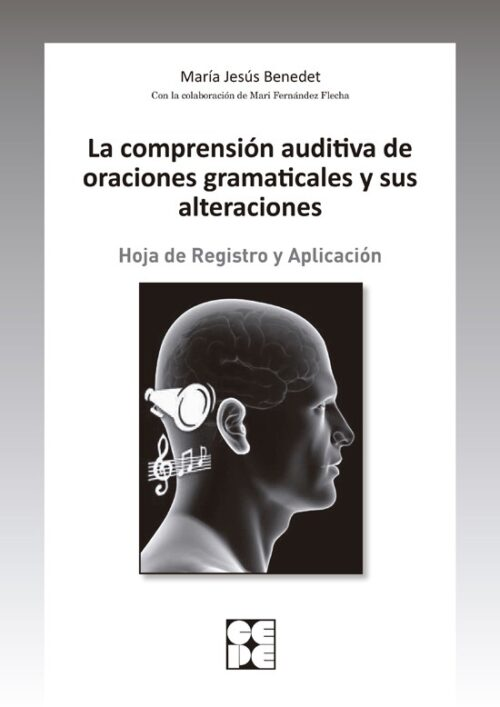 La comprensión auditiva de oraciones gramaticales y sus alteraciones. Hoja de registro y alicación