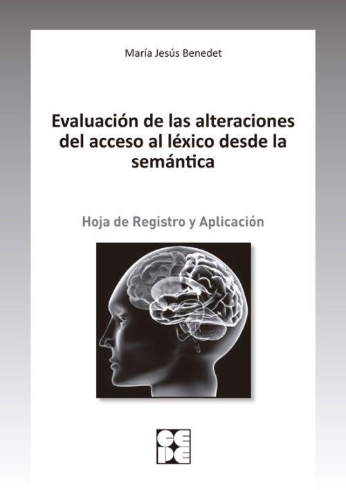 Evaluación de las alteraciones del acceso al léxico desde la semántica. Hoja de Registro y Aplicación.