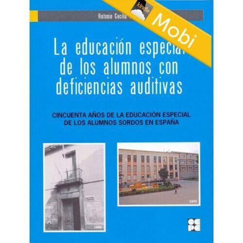 La educación especial de los alumnos con deficiencias auditivas (MOBI)