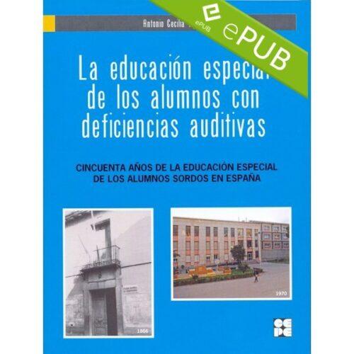 La educación especial de los alumnos con deficiencias auditivas (EPUB)