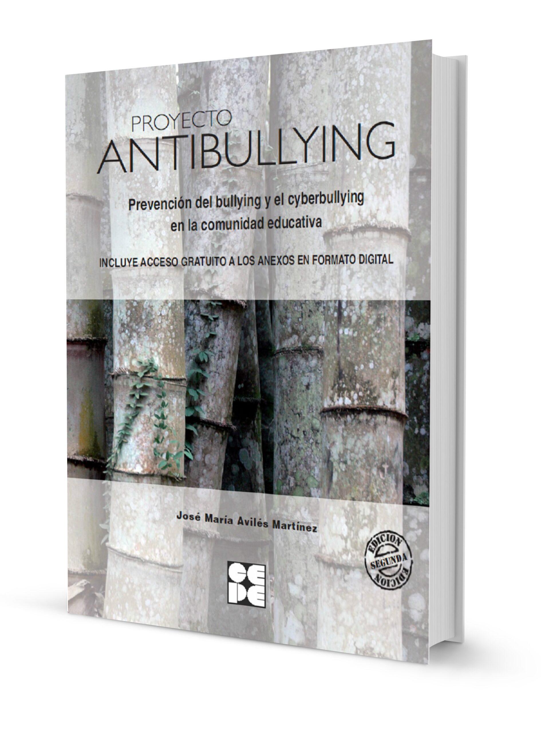 Proyecto Antibullying. Prevención del Bullying y el Cyberbullying en la comunidad educativa