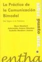 La práctica de la comunicación bimodal