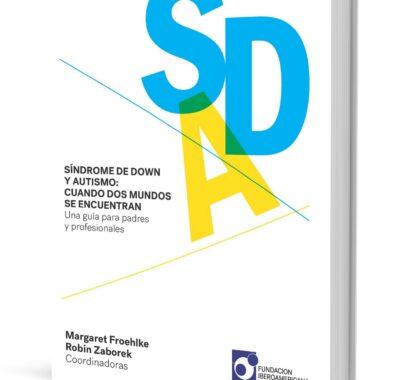 Síndrome de Down y Autismo: Cuando dos mundos se encuentran. Una guía para padres y profesionales