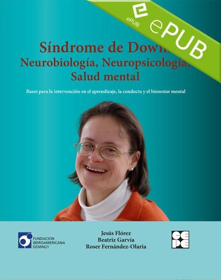 Síndrome de Down: Neurobiología, Neuropsicología, Salud mental (EPUB)