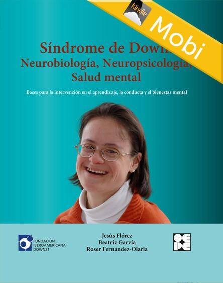 Síndrome de Down: Neurobiología, Neuropsicología, Salud mental (MOBI)