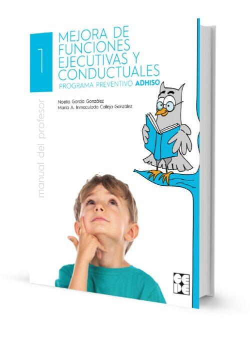 La mejora de funciones ejecutivas y conductuales. Profesor. Programa preventivo ADHISO